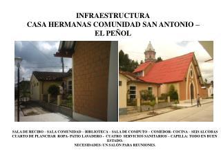 INFRAESTRUCTURA CASA HERMANAS COMUNIDAD SAN ANTONIO –EL PEÑOL