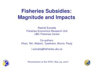 Fisheries Subsidies:  Magnitude and Impacts