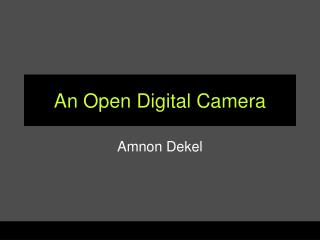 An Open Digital Camera