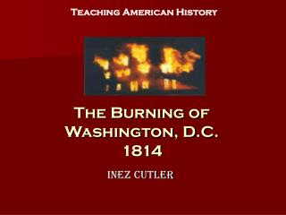 The Burning of Washington, D.C. 1814