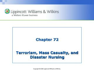 Chapter 72 Terrorism, Mass Casualty, and Disaster Nursing