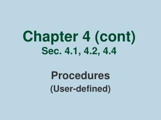 Chapter 4 (cont) Sec. 4.1, 4.2, 4.4