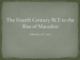 The Fourth Century BCE to the Rise of Macedon