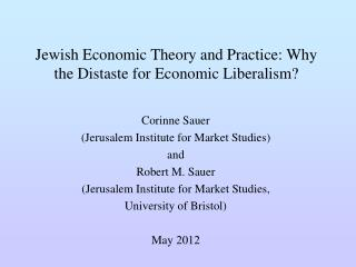 Jewish Economic Theory and Practice: Why the Distaste for Economic Liberalism?