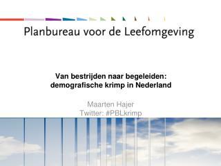 Van bestrijden naar begeleiden:  demografische krimp in Nederland
