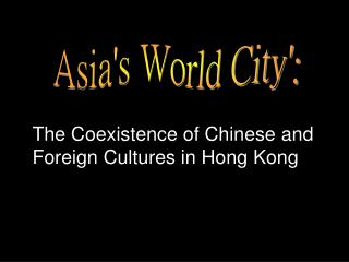 Asia's World City':