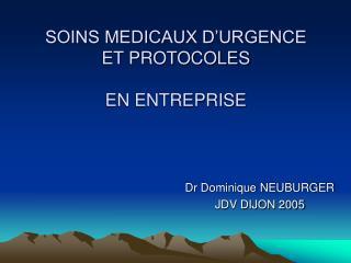 SOINS MEDICAUX D URGENCE  ET PROTOCOLES   EN ENTREPRISE