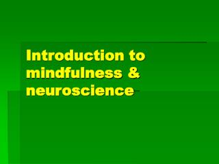 Introduction to mindfulness & neuroscience