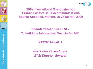 """Standardization in ETSI – To build the Information Society for All"" KEYNOTE talk 1"