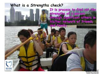 What is a Strengths check?