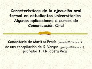 Comentario de Maritza Prado  (mprado@itcr.ac.cr)