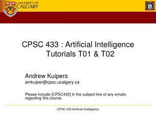 CPSC 433 : Artificial Intelligence   Tutorials T01 & T02