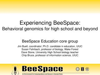 Experiencing BeeSpace: Behavioral genomics for high school and beyond