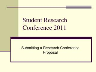 Student Research Conference  2011