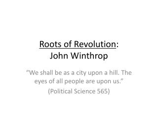 Roots of Revolution : John Winthrop