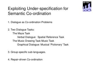 Exploiting Under-specification for  Semantic Co-ordination