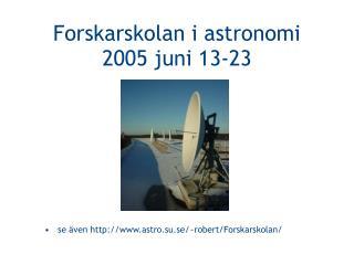 Forskarskolan i astronomi 2005 juni 13-23