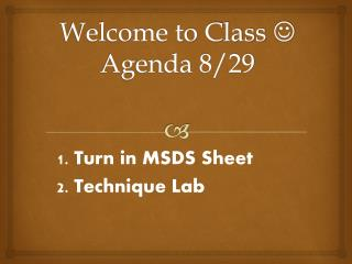 Welcome to Class   Agenda 8/29