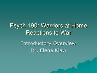 Psych 190: Warriors at Home Reactions to War