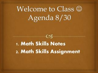 Welcome to Class  ? Agenda  8/30