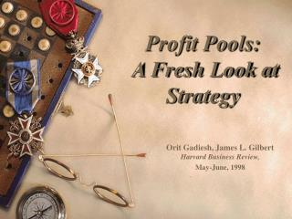 Profit Pools:  A Fresh Look at Strategy