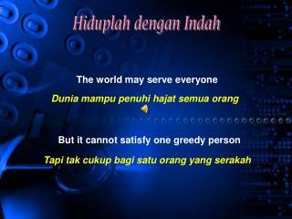 The world may serve everyone