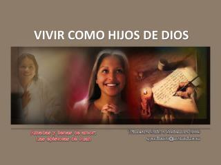 VIVIR COMO HIJOS DE DIOS