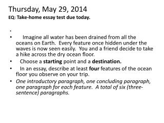 Thursday, May 29, 2014 EQ:  Take-home essay test due today.