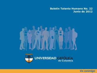 Boletín Talento Humano No. 22 Junio de 2012