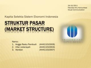 Struktur Pasar  (Market Structure)