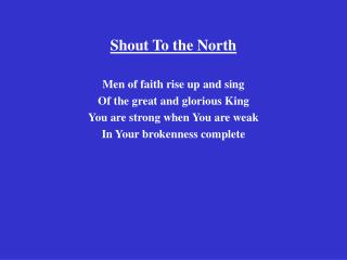 Shout To the North