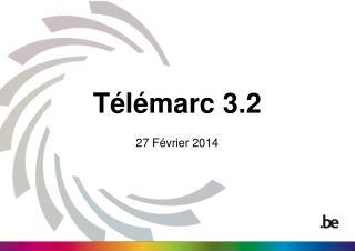 Télémarc 3.2 27 Février 2014