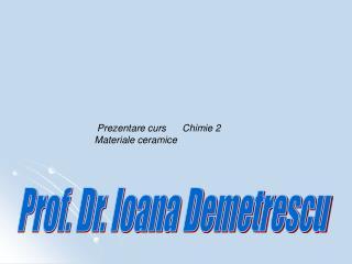Prof. Dr. Ioana Demetrescu