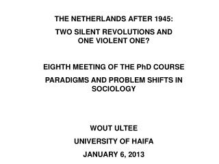 THE NETHERLANDS AFTER 1945: TWO SILENT REVOLUTIONS AND          ONE VIOLENT ONE?