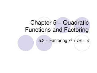 Chapter 5 – Quadratic Functions and Factoring
