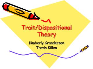 Trait/Dispositional Theory
