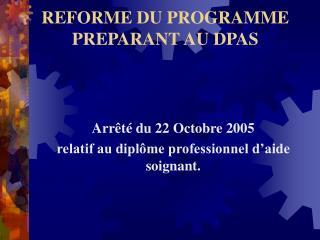 REFORME DU PROGRAMME  PREPARANT AU DPAS