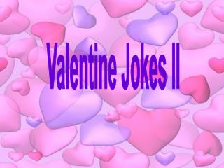 Valentine Jokes II