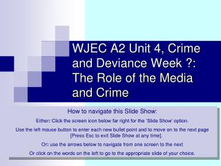 WJEC A2 Unit 4, Crime and Deviance Week ?:  The Role of the Media and Crime