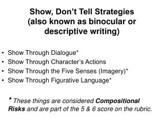 Show, Don�t Tell Strategies  (also known as binocular or descriptive writing)