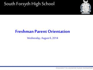 Freshman Parent  Orientation Wednesday , August  6 , 2014