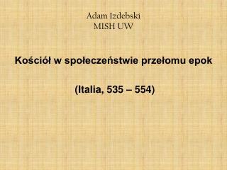 Adam Izdebski MISH UW