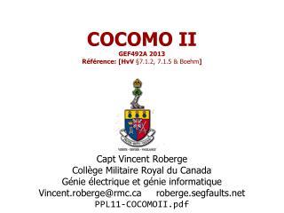 COCOMO II  GEF492A  2013 Référence: [ HvV §7.1.2,  7.1.5 & Boehm ]