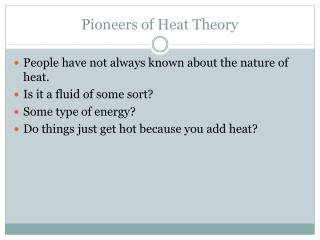 Pioneers of Heat Theory