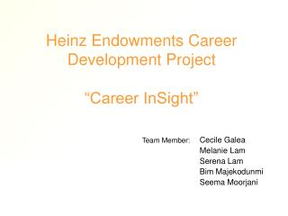 "Heinz Endowments Career Development Project ""Career InSight"""