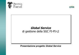 Global Service  di gestione della SGC FI-PI-LI