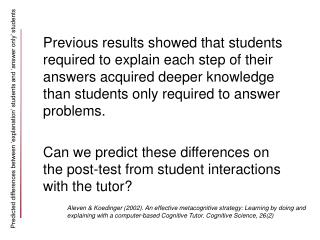 Predicted differences between 'explanation' students and 'answer only' students