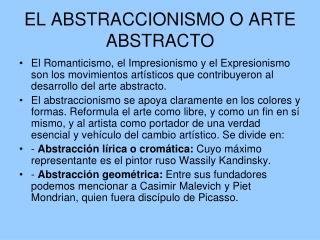 EL ABSTRACCIONISMO O ARTE ABSTRACTO