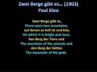 Zwei  Berge  gibt es … (1903) Paul Klee