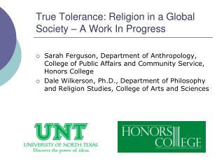 True Tolerance: Religion in a Global Society � A Work In Progress